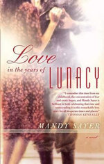 Love in the Years of Lunacy - Mandy Sayer