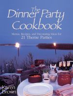 Dinner Party Cookbook-Free Sample : Menus Recipes andDecorating ideas for 2 Theme Parties - Karen Lancaster