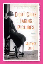 Eight Girls Taking Pictures : A Novel - Whitney Otto
