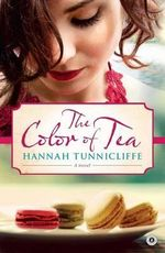 The Color of Tea : A Novel (T) - Hannah Tunnicliffe