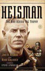Heisman : The Man Behind the Trophy - John M Heisman