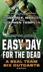 Easy Day for the Dead : A Seal Team Six Outcasts Novel - Howard E Wasdin
