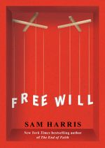 Free Will - Sam Harris