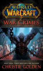 World of Warcraft : War Crimes :   - Christie Golden