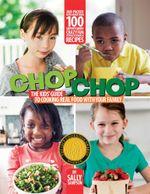ChopChop : The Kids' - Sally Sampson