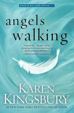 Angels Walking - Karen Kingsbury