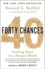 40 Chances : Finding Hope in a Hungry World - Howard G Buffett