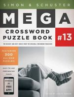 Simon & Schuster Mega Crossword Puzzle Book Series 13 : The Truth Behind the Myths, Tales, and Warnings Ev...