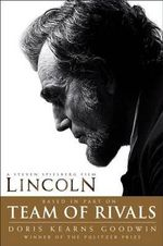 Lincoln : Team of Rivals : Movie Tie-In Edition - Doris Kearns Goodwin