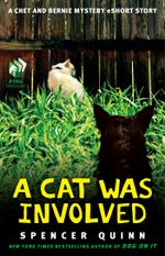 A Cat Was Involved : A Chet and Bernie Mystery eShort Story - Spencer Quinn