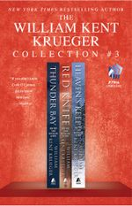 The William Kent Krueger Collection #3 : Thunder Bay, Red Knife, and Heaven's Keep - William Kent Krueger