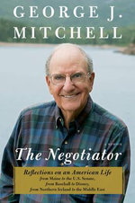 The Negotiator : A Memoir - George J. Mitchell