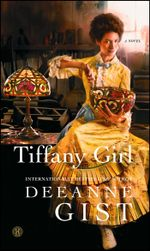 Tiffany Girl : A Novel - Deeanne Gist