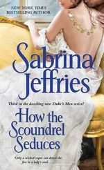 How the Scoundrel Seduces : The Duke's Men Series : Book 3 - Sabrina Jeffries