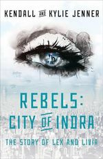 Rebels: City of Indra : The Story of Lex and Livia - Kendall Jenner