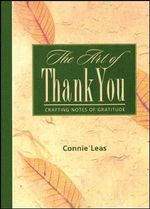 The Art of Thank You : Crafting Notes of Gratitude - Connie Leas