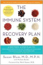 The Immune System Recovery Plan : A Doctor's 4-Step Program to Treat Autoimmune Disease - Susan S Blum