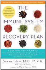 The Immune System Recovery Plan : A Doctor S 4-Step Plan To: Achieve Optimal Health and Feel Your Best, Strengthen Your Immune System, Treat Autoimmune Disease, and See Immediate Results - Susan S Blum