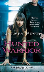 Hunted Warrior : Dragon Kings - Lindsey Piper