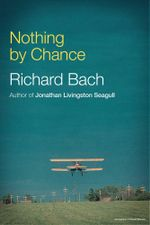 Nothing By Chance - Richard Bach