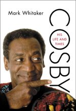 Cosby : His Life and Times - Mark Whitaker