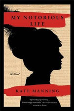 My Notorious Life : No - Kate Manning