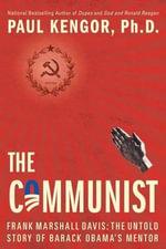 The Communist : Frank Marshall Davis: The Untold Story of Barack Obama's Mentor - Paul Kengor
