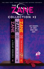The Zane Collection #2 : The Heat Seekers, Shame on It All, and The Sisters of APF - Zane