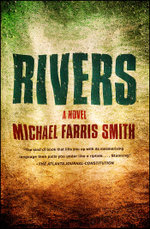 Rivers : A Novel - Michael Farris Smith