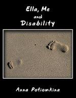 Ella, Me and Disability - Anna Potiomkina