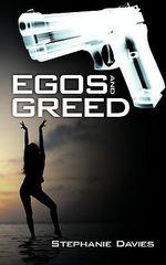 Egos and Greed - Stephanie Davies