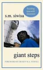Giant Steps :  A Personal Story of Love & Triumph Against Adversity - S. M. Siwisa