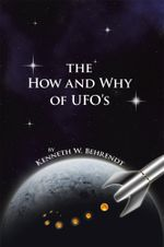 The How and Why of UFOs - Kenneth W. Behrendt