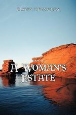 A Woman's Estate : Book 4 - Mayes Reynolds