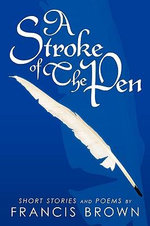 A Stroke of the Pen : Book 4 - Francis Brown
