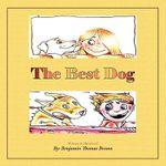 The Best Dog - Benjamin Thomas Brown