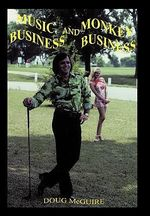 Music Business and Monkey Business - Doug Mcguire