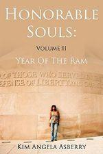 Honorable Souls : Year of the Ram - Kim Angela Asberry