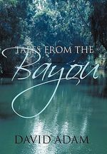 Tales from the Bayou - David Adam