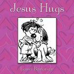 Jesus Hugs - Lauri Barkman