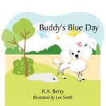 Buddy's Blue Day - R. a. Berry