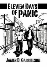 Eleven Days of Panic - James B. Gabrielson
