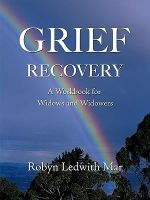 Grief Recovery : A Workbook for Widows and Widowers - Robyn Ledwith Mar