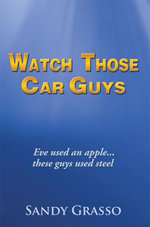 Watch Those Car Guys : Eve used an apple...these guys used steel. - Sandy Grasso