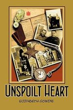 Unspoilt Heart - Elizabeth Gowdie