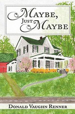 Maybe, Just Maybe - Donald Vaughn Renner