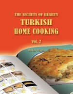 The Secrets of Hearty Turkish Home Cooking :  Vol. 2 - Murat Yegul