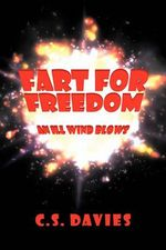 Fart for Freedom : An Ill Wind Blows - C. S. Davies