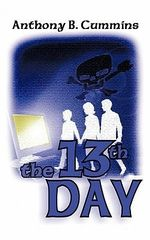 The Thirteenth Day : Finding the Courage to Overcome Homophobic Bullyin... - Anthony B. Cummins
