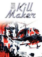 Kill Maker - Trevor L. White